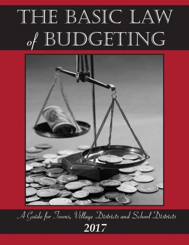 Basic Law of Budgeting: A Guide for Towns, Village Districts, and School Districts (2017)
