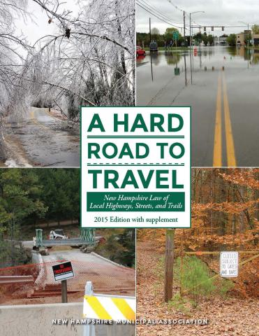 A Hard Road to Travel: New Hampshire Law of Local Highways, Streets, and Trails (2015) with 2019 Supplement